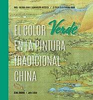 El Color Verde en la Pintura Tradicional China (Color En La Pintura China)