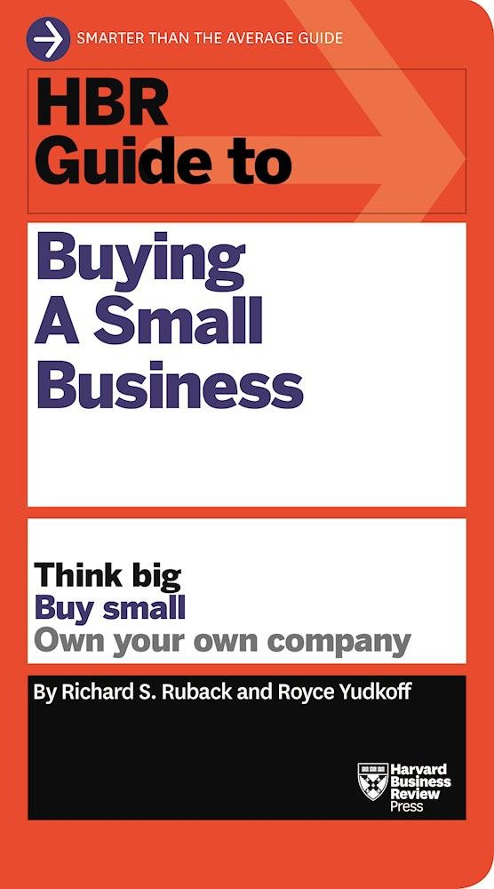 Image OfHBR Guide To Buying A Small Business: Think Big, Buy Small, Own Your Own Company (HBR Guide Series)