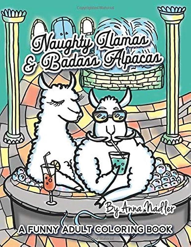非武装化検索ドームNaughty Llamas and Badass Alpacas: A funny and punny adult coloring book filled with original art for you to color!