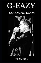 G-Eazy Coloring Book: Alternative Hip Hop and Legendary Record Producer, Millennial Star and Rap Mastermind Inspired Adult Coloring Book (G-Eazy Books)