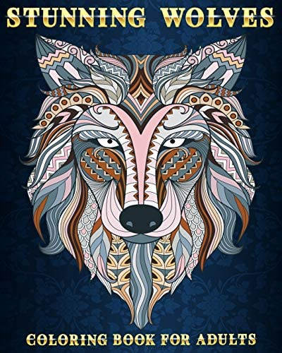 Stunning Wolves Coloring Book For Adults 50 Stress Relieving Designs Beautiful and Relaxing product image