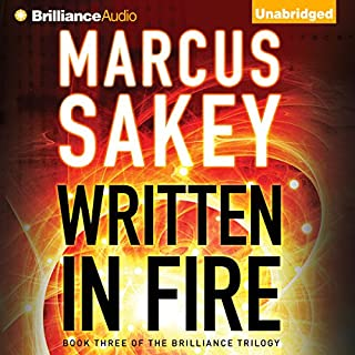 Written in Fire     The Brilliance Trilogy, Book 3              By:                                                                                                                                 Marcus Sakey                               Narrated by:                                                                                                                                 Luke Daniels                      Length: 10 hrs and 50 mins     82 ratings     Overall 4.5