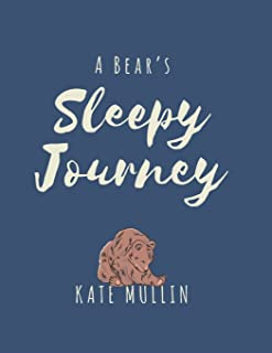A Bear's Sleepy Journey: A bedtime story using psychology and language to promote sleep