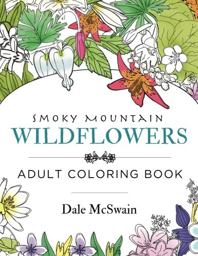 Wildflowers of the Smoky Mountains Adult Coloring Book: Volume 1