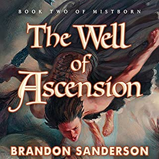 The Well of Ascension     Mistborn, Book 2              Written by:                                                                                                                                 Brandon Sanderson                               Narrated by:                                                                                                                                 Michael Kramer                      Length: 28 hrs and 56 mins     359 ratings     Overall 4.8