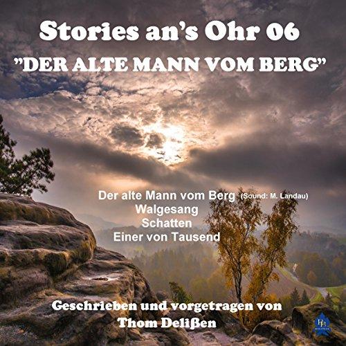 Der alte Mann vom Berg     Stories ans Ohr 6              Autor:                                                                                                                                 Thom Delißen                               Sprecher:                                                                                                                                 Thom Delißen                      Spieldauer: 53 Min.     Noch nicht bewertet     Gesamt 0,0