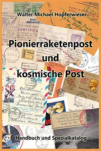Pionierraketenpost und kosmische Post: Handbuch und Spezialkatalog