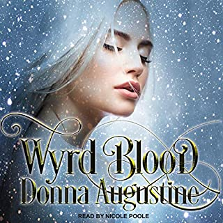 Wyrd Blood     Wyrd Blood Series, Book 1              By:                                                                                                                                 Donna Augustine                               Narrated by:                                                                                                                                 Nicole Poole                      Length: 6 hrs and 15 mins     15 ratings     Overall 4.4