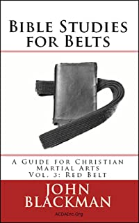 Bible Studies for Belts: A Guide for Christian Martial Arts Vol. 3: Red Belt (Christian Martial Arts Ministry Bible Studies)