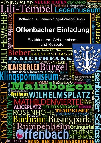 Offenbacher Einladung: Erzählungen, Geheimnisse und Rezepte (German Edition)