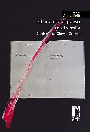 «Per amor di poesia (o di versi)»: Seminario su Giorgio Caproni