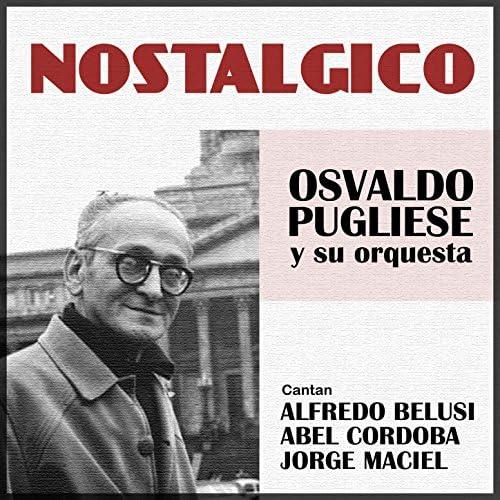 Osvaldo Pugliese feat. Orquesta de Osvaldo Pugliese