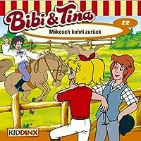 Mikosch kehrt zurück (Bibi und Tina 22) Hörbuch
