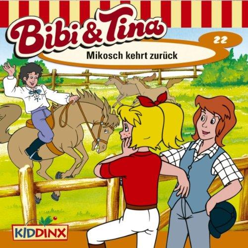 Mikosch kehrt zurück (Bibi und Tina 22) Titelbild