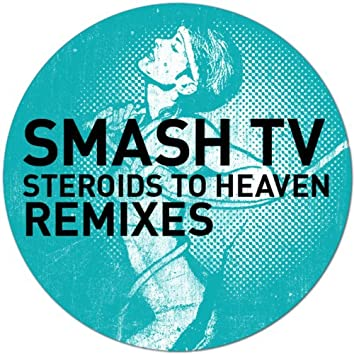 Steroids to Heaven (The Remixes)