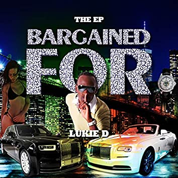 Bargained For