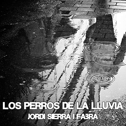 Los perros de la lluvia [The Dogs in the Rain] Titelbild