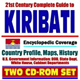 21st Century Complete Guide to Kiribati and Christmas Island (Kiritimati), Tarawa - Encyclopedic Coverage, Country Profile, History, DOD, State Dept., White House, CIA Factbook (Two CD-ROM Set)