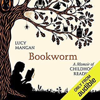 Bookworm     A Memoir of Childhood Reading              By:                                                                                                                                 Lucy Mangan                               Narrated by:                                                                                                                                 Lucy Mangan                      Length: 7 hrs and 27 mins     118 ratings     Overall 4.6