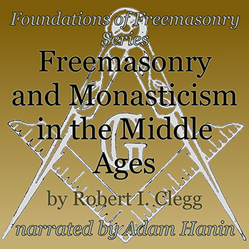 Freemasonry and Monasticism in the Middle Ages audiobook cover art