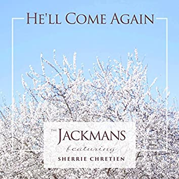 He'll Come Again (feat. Sherrie Chretien)