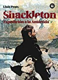 Shackleton. Expedición a la Antártida:...