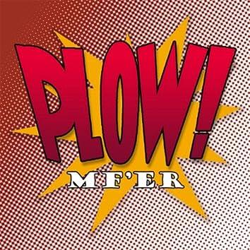 Plow! Mf'er