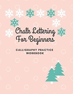 Chalk Lettering For Beginners - Calligraphy Practice Workbook: Perfect for Beginners Kids Adults, Table of Content, 100 Pages with Page Numbers, 8.5x11 White Paper
