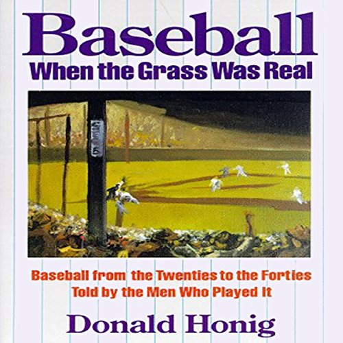 Baseball When the Grass Was Real audiobook cover art