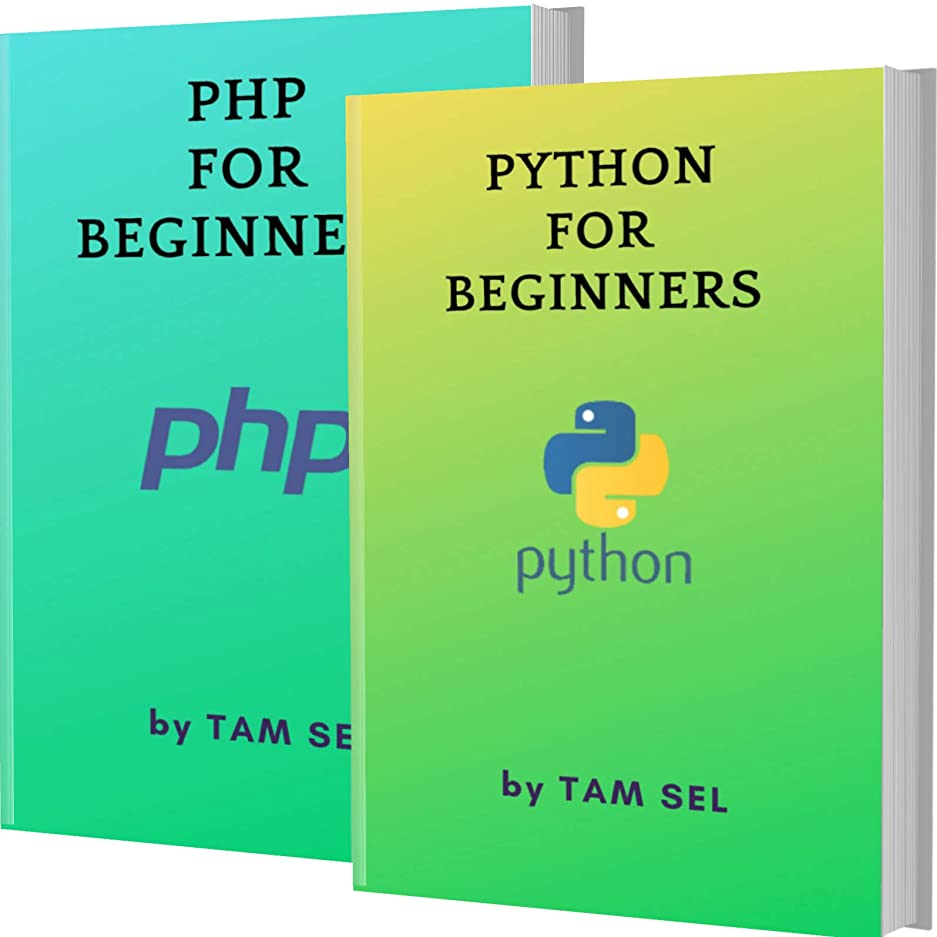 応用コア絶滅させるPYTHON AND PHP FOR BEGINNERS: 2 BOOKS IN 1 - Learn Coding Fast! PYTHON AND PHP Crash Course, A QuickStart Guide, Tutorial Book by Program Examples, In Easy Steps! (English Edition)