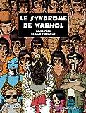 LE SYNDROME DE WARHOL - FACTORY COLLECTION