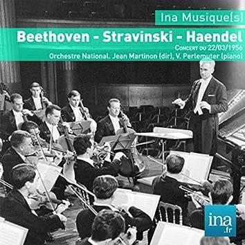 Beethoven - Stravinski - Haendel, Concert du 22/03/1956, Orchestre National, Jean Martinon (dir), V. Perlemuter (piano)