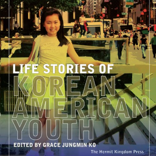 Life Stories of Korean American Youth cover art