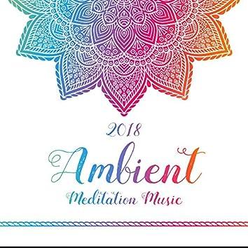 2018 Ambient Meditation Music