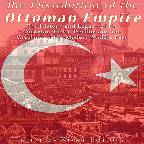 The Dissolution of the Ottoman Empire audiobook cover art