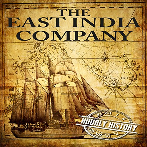 The East India Company: A History From Beginning to End audiobook cover art