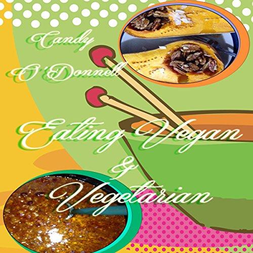Eating Vegan and Vegetarian audiobook cover art