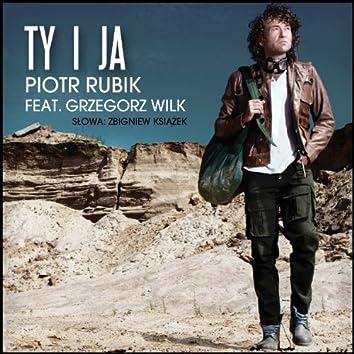 Ty I Ja, Ty I Ja (feat. Grzegorz Wilk)