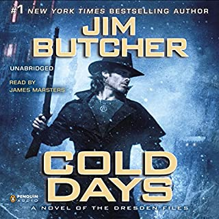 Cold Days     The Dresden Files, Book 14              Written by:                                                                                                                                 Jim Butcher                               Narrated by:                                                                                                                                 James Marsters                      Length: 18 hrs and 47 mins     110 ratings     Overall 4.9