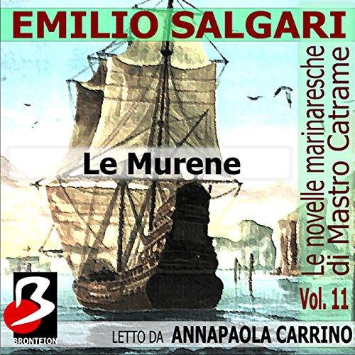 Le Murene: Le Novelle Marinaresche, Vol. 11 [The Moray: The Seafaring Novels, Vol. 11] audiobook cover art