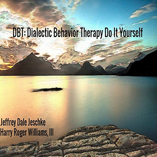 DBT: Dialectic Behavior Therapy Do It Yourself audiobook cover art