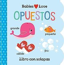 Babies Love opuestos / Opposites (Spanish Edition)