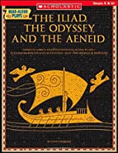 Read-Aloud Plays: The Iliad, the Odyssey, the Aeneid: Three Classics Adapted Into Engaging Plays Plus Background and Activities Just for Middle Schoolers