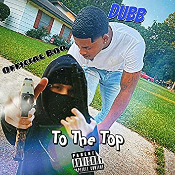 To The Top (feat. Dubb)