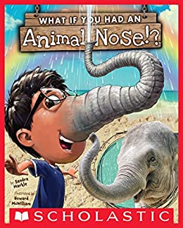 What If You Had An Animal Nose? (What If You Had...?) by [Sandra Markle, Howard McWilliam]
