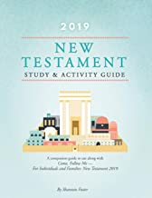 2019 New Testament Study & Activity Guide: A Companion Guide to Use along with Come, Follow Me - for Individuals and Families
