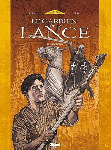 Le Gardien de la Lance - Tome 02: Initiation