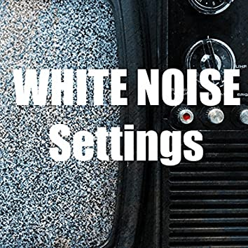 White Noise Settings - For Deep Sleep, Wellness, Relaxation and Mindfulness