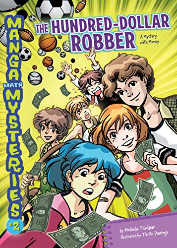 The Hundred-Dollar Robber: A Mystery with Money (Manga Math Mysteries Book 2) (English Edition)