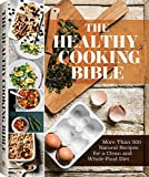 The Healthy Cooking Bible Cookbook: More than 300 Natural Recipes for a Clean and Whole Food Diet